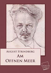 Am Offenen Meer (German Edition) - August Strindberg