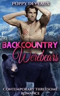 Backcountry Werebears - Poppy Deveaux