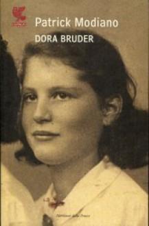 Dora Bruder - Patrick Modiano, Francesco Bruno