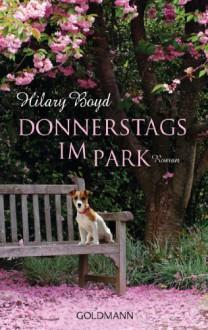 Donnerstags im Park: Roman (German Edition) - Hilary Boyd, Sonja Hauser