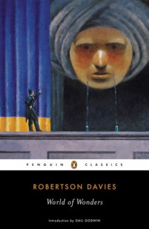 World of Wonders - Robertson Davies, Wayne Johnston