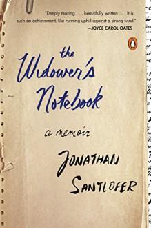 The Widower's Notebook: A Memoir - Jonathan Santlofer