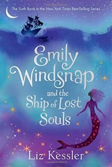 Emily Windsnap and the Ship of Lost Souls - Liz Kessler, Sarah Gibb