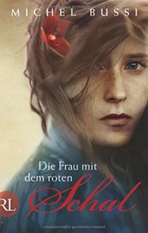 Die Frau mit dem roten Schal: Roman - Michel Bussi, Olaf Matthias Roth
