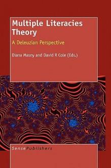 Multiple Literacies Theory - Diana Masny
