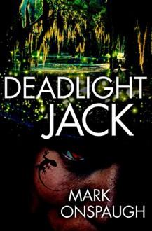 Deadlight Jack - Mark Onspaugh