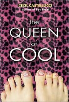 The Queen of Cool - Cecil Castellucci