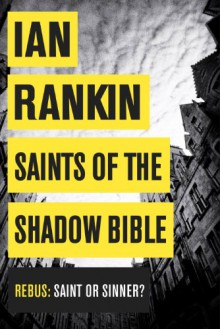 Saints of the Shadow Bible (Inspector Rebus, #19) - Ian Rankin