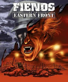 Fiends Of The Eastern Front (2000 Ad) - Gerry Finley-Day, Carlos Ezquerra