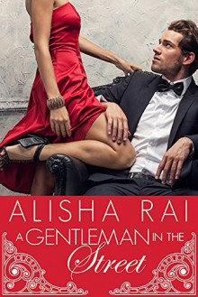 A Gentleman in the Street - Alisha Rai