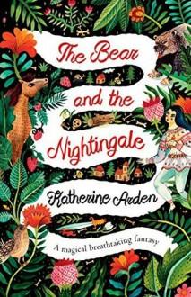 The Bear and the Nightingale: A Novel - Katherine Arden