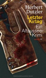 Letzter Kirtag - Herbert Dutzler