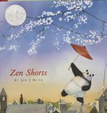 Zen Shorts - Jon J. Muth