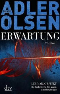Erwartung (Sonderdezernat Q, #5) - Jussi Adler-Olsen,Hannes Thiess