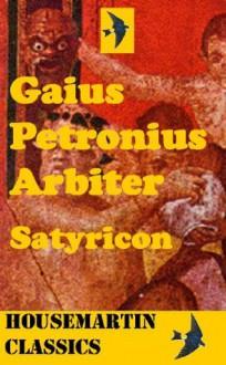 The Satyricon - Petronius