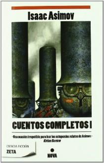 Cuentos Completos I - Isaac Asimov