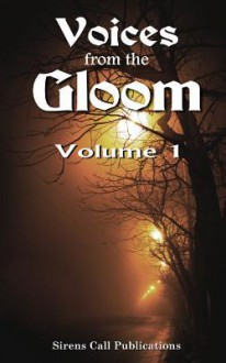 Voices from the Gloom - Volume 1 - Jon Olson, Trevor Firetog, Kameryn James