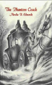 The Phantom Coach: Collected Ghost Stories - Amelia B. Edwards