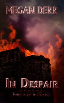 In Despair - Megan Derr