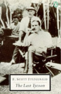 The Last Tycoon (Twentieth Century Classics S.) - F. Scott Fitzgerald