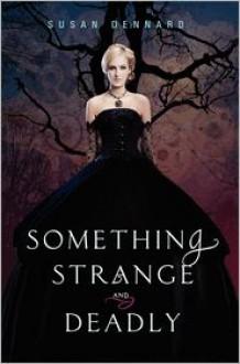 Something Strange and Deadly -