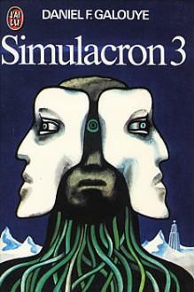 Simulacron 3 - Daniel F. Galouye