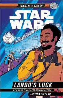 Star Wars: Lando''s Luck - Justina Ireland
