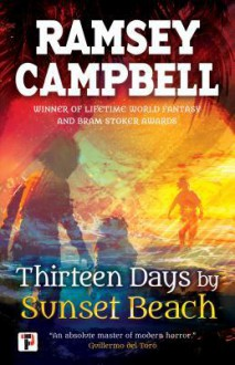 Thirteen Days by Sunset Beach (Fiction Without Frontiers) - Ramsey Campbell