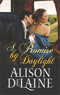 A Promise by Daylight (Hqn) - Alison DeLaine