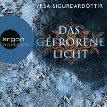 Das gefrorene Licht (Dóra Guðmundsdóttir 2) - Argon Verlag,Christiane Marx,Yrsa Sigurðardóttir