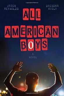 All American Boys - Brendan Kiely,Jason Reynolds
