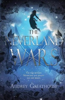The Neverland Wars - Audrey Greathouse