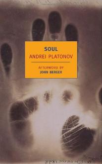 Soul - Andrei Platonov, Robert Chandler, John Berger, Olga Meerson