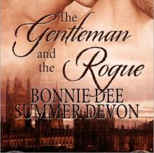 The Gentleman and the Rogue - Jasper de Montfort,Bonnie Dee,Summer Devon