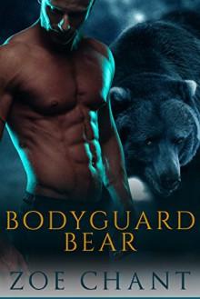 Bodyguard Bear: BBW Bear Shifter Paranormal Romance (Protection, Inc. Book 1) - Zoe Chant