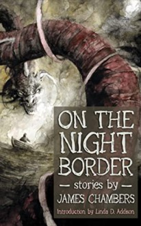 On The Night Border - James Chambers