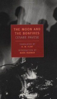The Moon and the Bonfires - Cesare Pavese, R. W. Flint