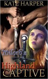 Milord's Highland Captive - Kate Harper