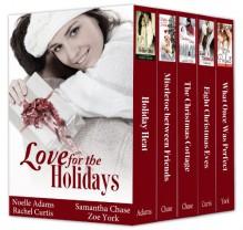 Love for the Holidays - Noelle Adams,Samantha Chase,Rachel Curtis,Zoe York