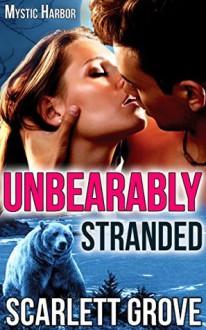 Unbearably Stranded - Scarlett Grove