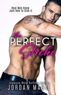The Perfect Stroke: A Romantic Comedy - Robin Harper,Daryl Banner,Michael Stokes,Jordan Marie