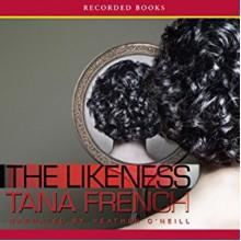 The Likeness - Heather O'Neill, Tana French