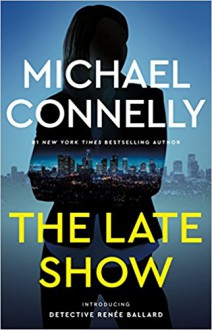 The Late Show - Michael Connelly
