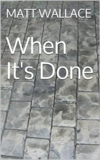 When It's Done - Matt Wallace, Clare Tomlinson