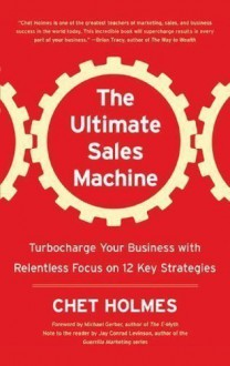 By Chet Holmes: The Ultimate Sales Machine: Turbocharge Your Business with Relentless Focus on 12 Key Strategies [Audiobook] - -Blackstone Audio Inc.-