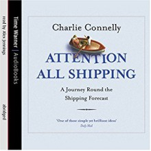 Attention All Shipping - Alex Jennings, Charlie Connelly