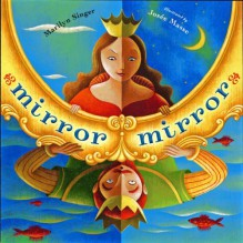Mirror Mirror: A Book of Reverso Poems (Reverso Poems) - Marilyn Singer,Josée Masse