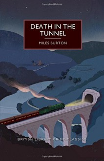 Death in the Tunnel - Miles Burton