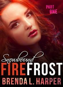 SNOWBOUND (FireFrost Book 1) - Brenda L. Harper