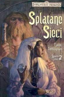 Splątane Sieci (II wydanie) (Forgotten Realms: Światło i Cienie, #2) - Elaine Cunningham